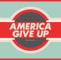 "Howler - ""America Give Up"""