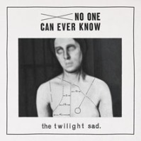 "The Twilight Sad - ""No One Can Ever Know"""