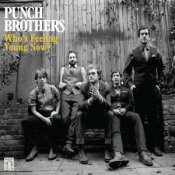 Punch Brothers - Whos Feeling Young Now